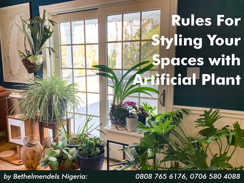 Rules For Styling Your Spaces with Artificial Plant